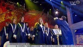 La Canzone Di Noi  Il Coro Quelli Che  Non Solo Gospel Di Montegranaro FM