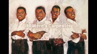 The Four Tops * If I Were a Carpenter