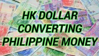 HONG KONG DOLLAR CONVERTING PHILIPPINE MONEY