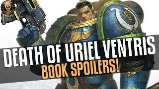 The Death of Uriel Ventris - Huge Book Spoilers!