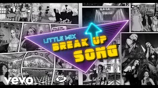 Little Mix - Break Up Song (Lyric)
