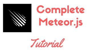 Complete Meteor.js Tutorial