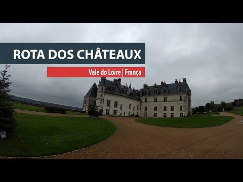 Uma viagem pelos châteaux do Vale do Loire