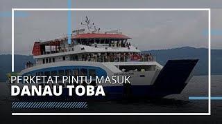 Cegah Penyebaran Virus Corona, Pelabuhan Danau Toba Diperketat