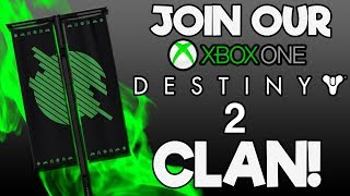 Join The XBOX ONE Destiny 2 Clan! (How to Join)