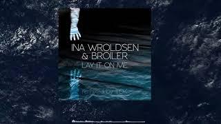 Ina Wroldsen, Broiler   Lay It On Me 1