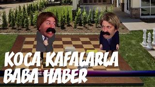 SİYASİ SATRANÇ | Koca Kafalar ile Baba Haber Bülteni | Grafi2000