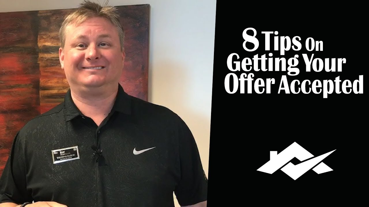 8 Tips to Ensure Your Buyer's Offer Is Accepted