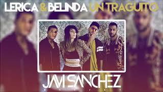 Lerica, Belinda - Un Traguito (Javi Sanchez 2019 Remix)