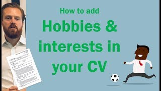 CV hobbies and interests - Should you add them? And how?
