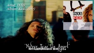 Never Tear Us Apart - INXS (1987) Deluxe Edition FLAC Remaster HD Video ~MetalGuruMessiah~