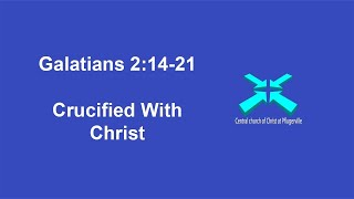 Crucified with Christ – Galatians 2:14-21 – 12/6/2020
