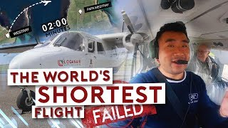 The World's SHORTEST Flight….FAILED!