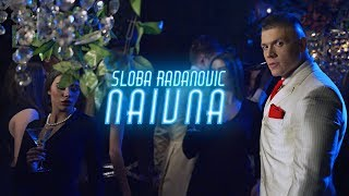 Sloba Radanovic Naivna Official Video 4k