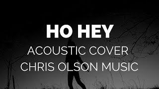 Ho Hey acoustic cover by UK singer Chris Olson
