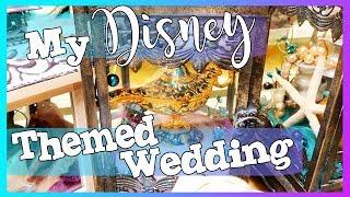 I MADE ALL OF MY DISNEY WEDDING DECORATIONS - My Wedding Was Themed DISNEY