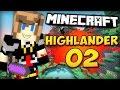 HIGHLANDER #02   Nouvelle base et stuff cheaté !