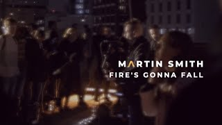 Martin Smith - Fire's Gonna Fall (Official Video)