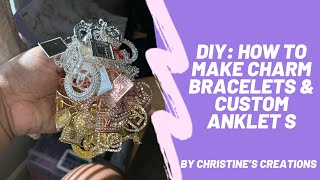 DIY: HOW TO MAKE CHARM BRACELETS & CUSTOM ANKLETS | Jewelry Line Tips And Tricks