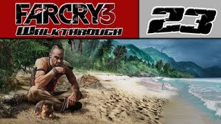 Far Cry 3 Walkthrough Part 23 - This Dude Is Crazy! [Far Cry 3 Singleplayer]
