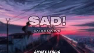 🎵XXXTENTACION - SAD! (Lyrics)🎵