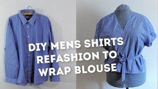 Diy Mens Shirts Refashion To Wrap Blouse