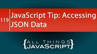 JavaScript Tip: Accessing JSON Data