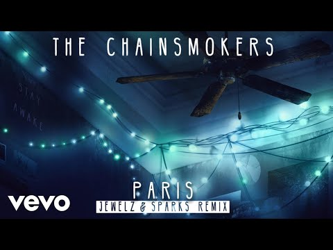The Chainsmokers - Paris (Jewelz &amp Sparks Remix Audio)
