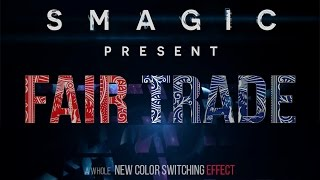 Fair Trade by Smagic Productions