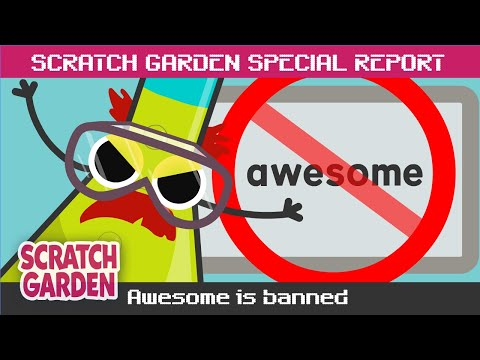 , title : 'Awesome is Banned!   SPECIAL REPORT   Scratch Garden
