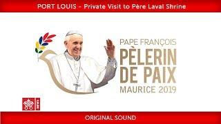 Pope Francis- Port Louis-Visit to the Santuary of Père Laval 2019-09-09