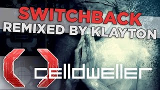 Celldweller - Switchback (Remixed by Klayton)