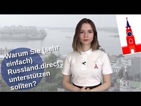 Warum Sie (sehr einfach) Russland.direct unterstützen sollten? [Video]