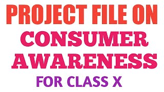 CONSUMER AWARENESS PROJECT CLASS 10 I HOW TO MAKE SOCIAL SCIENCE PROJECT? I ECONOMICS CLASS 10