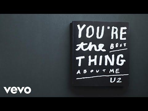 You're The Best Thing About Me - U2