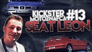 Seat Leon - Kickster MotoznaFca #13