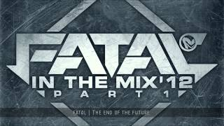 Fatal (Fail Emotions) - Fatal In The Mix 2012 (Part 1)