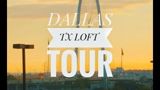 DALLAS TX LOFT TOUR