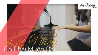 ERIK from ST.319 - LẠC NHAU CÓ PHẢI MUÔN ĐỜI || PIANO COVER || AN COONG PIANO