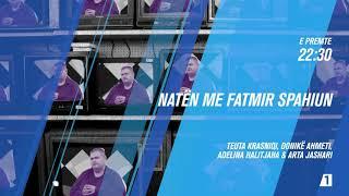 Promo -Naten me Fatmir Spahiun -Teuta Krasniqi ,Donike Ahmeti ,Adelina Halitjaha, Arta Jashari