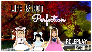 Life Isn't Perfect | RH Roleplay| Royale Roleplay|