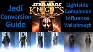 Star Wars KOTOR 2 Jedi Companion Influence Guide Lightside Walkthrough Handmaiden Mira Atton Bao Dur