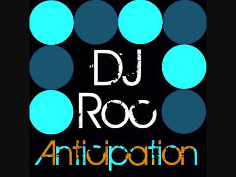 Anticipation (Song) by DJ Roc
