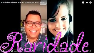 Raridade Anderson Freire Ft. Raissa Isabel No Smule
