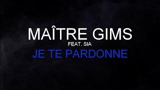 Maître Gims (Feat. Sia)   Je Te Pardonne [Paroles  Lyrics] HQ