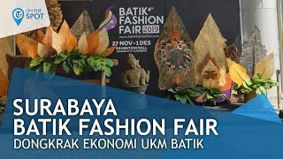 Wiki On The Spot - Surabaya Batik Fashion Fair 2019, Dongkrak Nyata Ekonomi UKM Batik di Surabaya