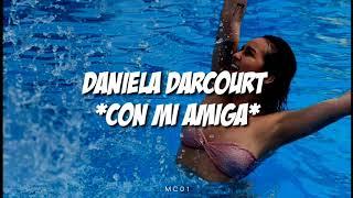 Daniela Darcourt - Con Mi Amiga