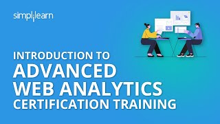 Introduction To Advanced Web Analytics Certification Training | Simplilearn