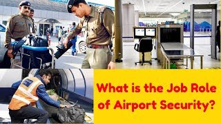What is the Job Role of Airport Security Officer - Details explain with examples