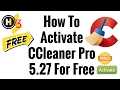 How To Activate CCleaner Pro  5.27 For Free HD ( NEW )